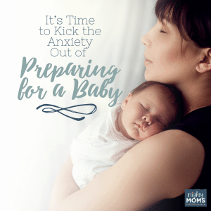 It's Time to Kick the Anxiety out of Preparing for a Baby - MightyMoms.club