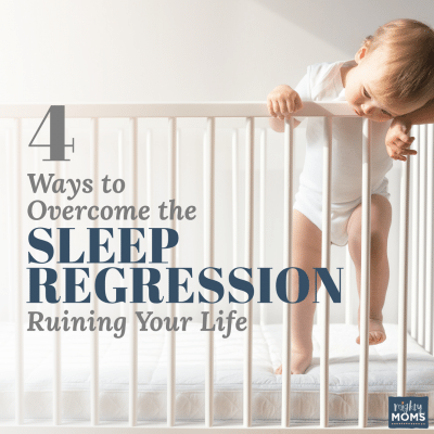 4 Ways to Overcome the Sleep Regression Ruining Your Life {Free Printable!}