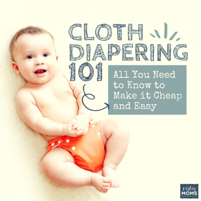 Cloth Diapering 101: All You Need To Know to Make it Cheap and Easy