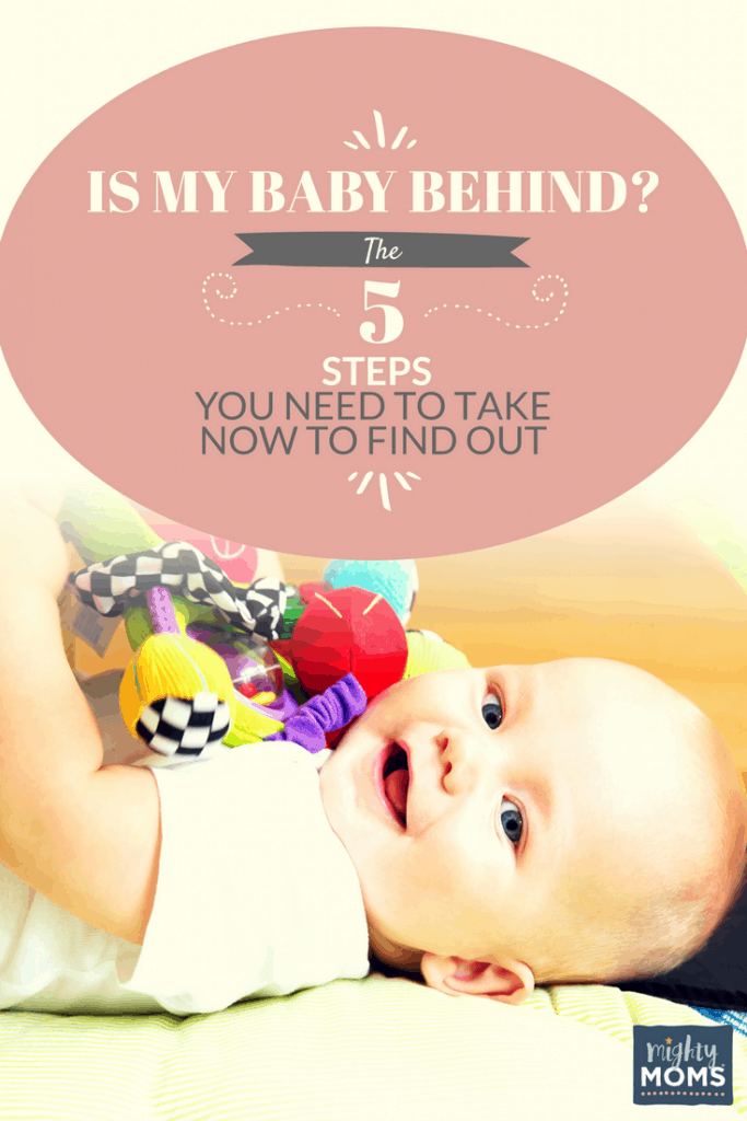 Is My Baby Behind? The Five Steps You Need to Take Now to Find Out - MightyMoms.club