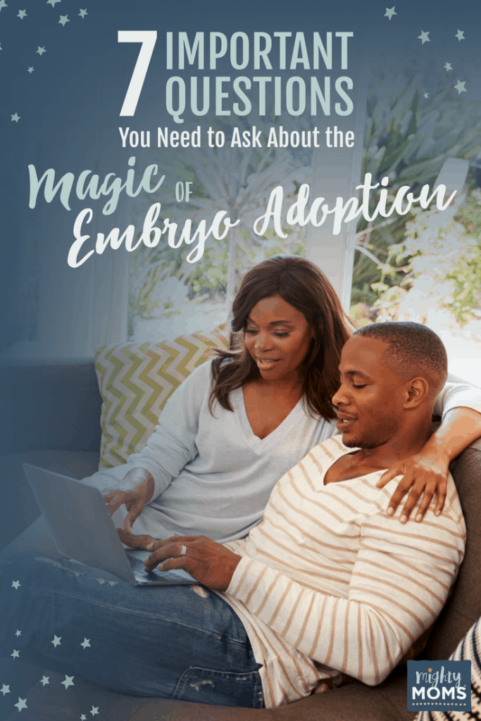 7 Important Questions You Need to Ask About the Magic of Embryo Adoption - MightyMoms.club
