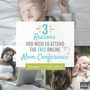 3 Reasons You Need to Attend the FREE Online Mom Conference - MightyMoms.club