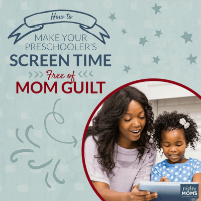 How to Make Your Preschooler's Screen Time Free of Mom Guilt