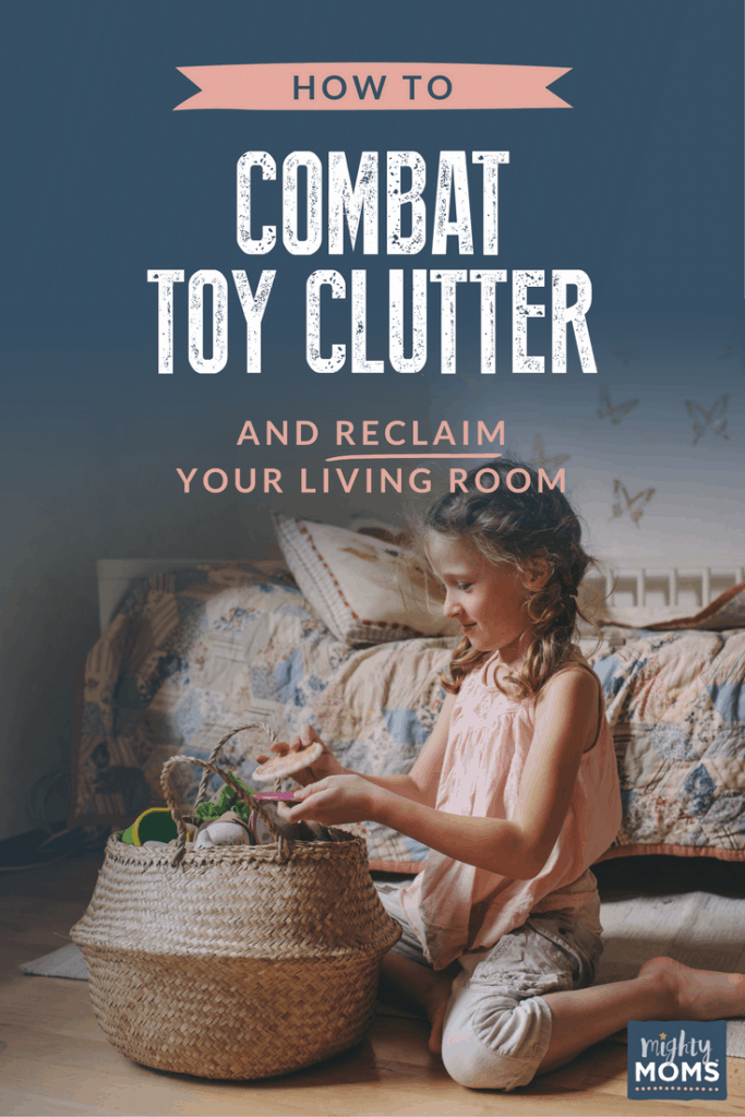 How to Combat Toy Clutter and Reclaim Your Living Room - MightyMoms.club