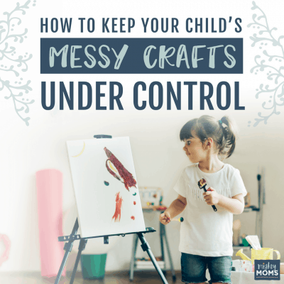 How to Keep Your Child's Messy Crafts Under Control