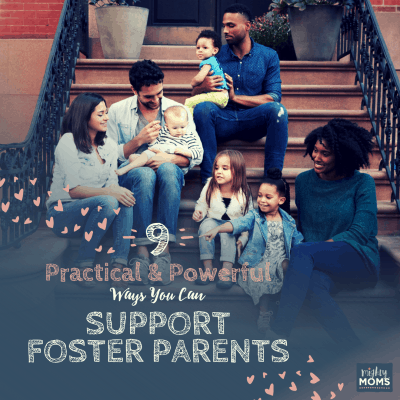 9 Practical and Powerful Ways You Can Support Foster Parents