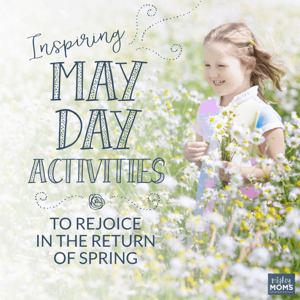 Inspiring May Day Activities to Rejoice in the Return of Spring {Free Printable!}