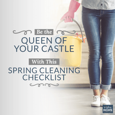 Be the Queen of Your Castle with This Spring Cleaning Checklist {Freebie!}