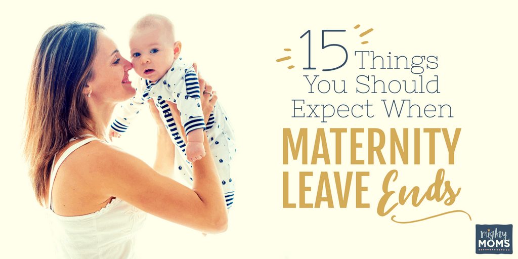 15 Things You Should Expect When Maternity Leave Ends - MightyMoms.club
