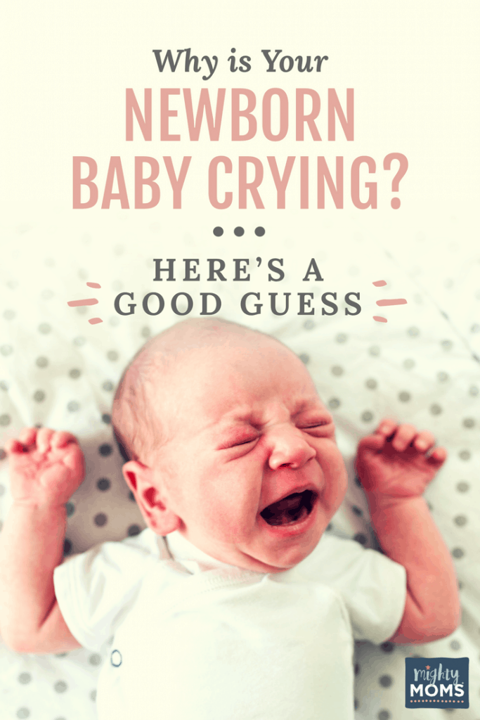 Is your newborn baby crying all the time? Here's why. - Mightymoms.club