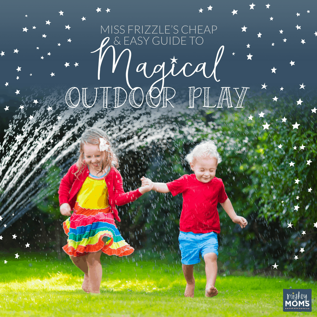 Magical Outdoor Play Ideas - MightyMoms.club