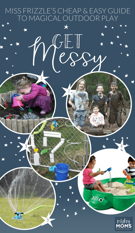 5 Outdoor Play Ideas to Get Messy - MightyMoms.club