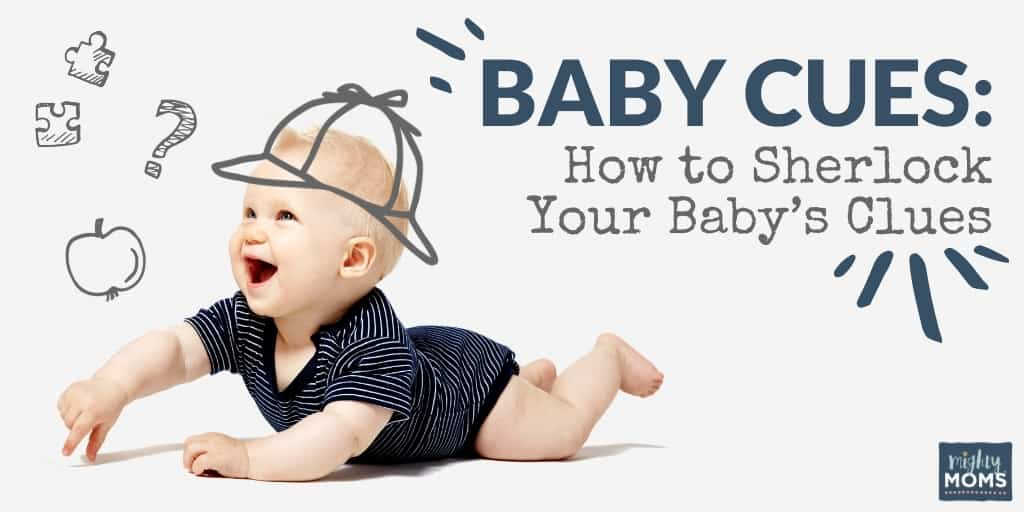 Baby Cues: How to Sherlock Your Baby's Clues
