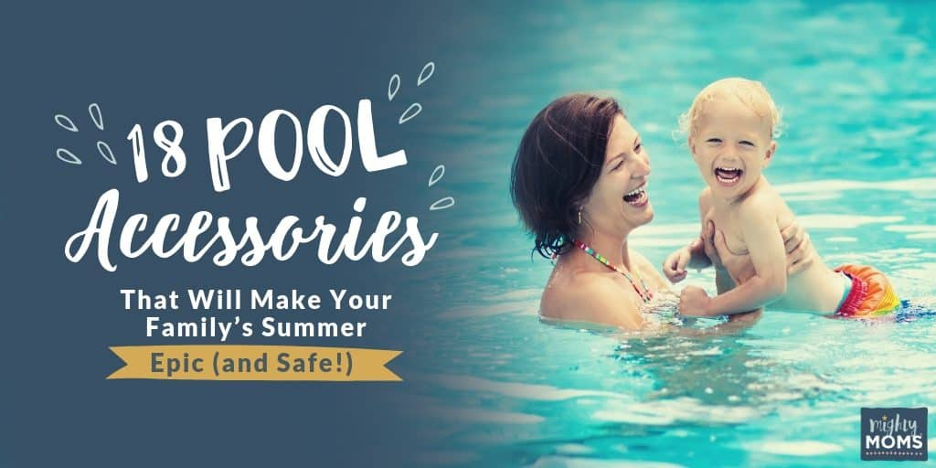 These 18 pool items will make sure your summer is epic and safe.   MightyMoms.club