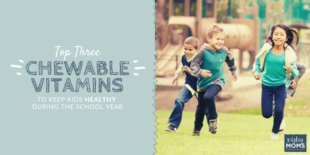 Top 3 Chewable Vitamins to Keep Your Kids Healthy - MightyMoms.club
