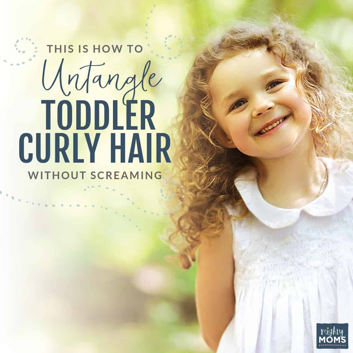 Untangle toddler curly hair without all the screaming - MightyMoms.club