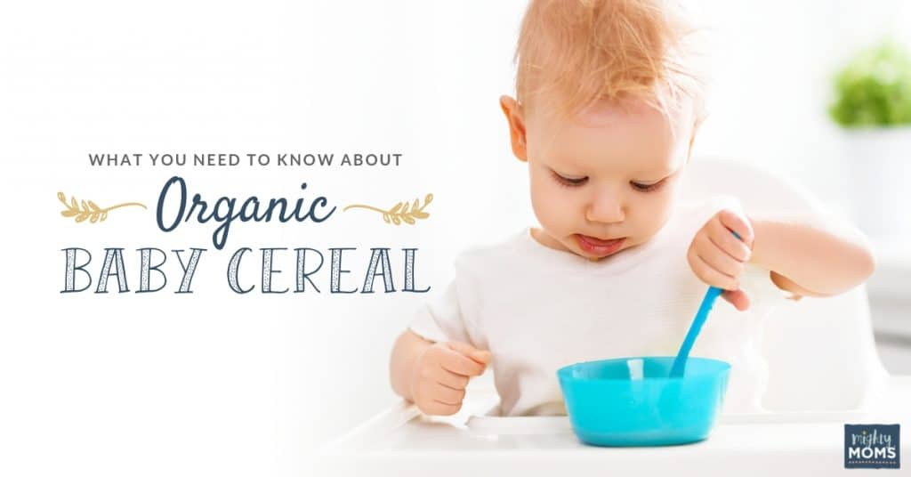 What you need to know about organic baby cereal - MightyMoms.club